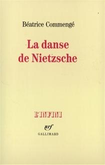 La Danse de Nietzsche - BéatriceCommengé