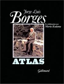 Atlas - Jorge LuisBorges