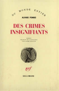 Des crimes insignifiants - Alvaro Pombo