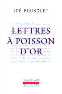 Lettres à Poisson d'Or - JoëBousquet