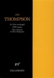 Le lien conjugal| 1.275 âmes| Des cliques et des cloaques - JimThompson