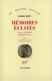 Mémoires éclatés d'Alex Xenophon Demirjian Gray - PatrickWhite