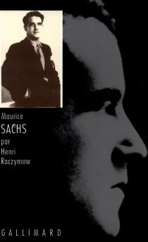 Maurice Sachs ou les Travaux forcés de la frivolité - HenriRaczymow