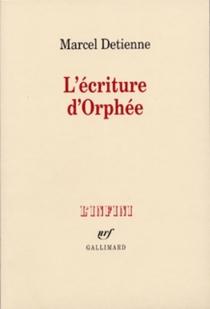 L'Ecriture d'Orphée - MarcelDetienne