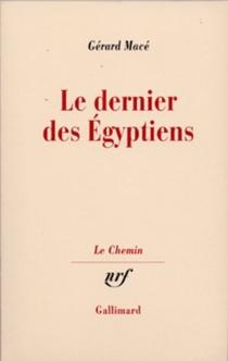 Le Dernier des Egyptiens - GérardMacé
