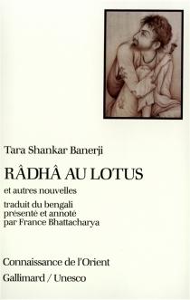 Râdhâ au lotus : et autres nouvelles - TarasankarBanerjee