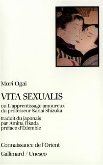 Vita sexualis ou L'apprentissage amoureux du professeur Kanai Shizuka - OgaiMori