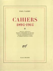 Cahiers : 1894-1914 - PaulValéry
