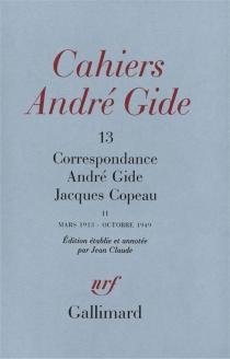 Correspondance André Gide-Jacques Copeau : mars 1913-octobre 1949 - AndréGide