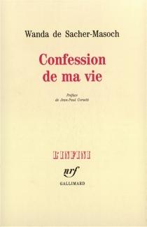 Confession de ma vie - Wanda vonSacher-Masoch