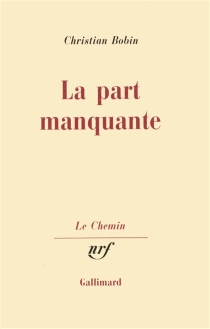 La part manquante - Christian Bobin