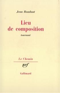 Lieu de composition : tournant - JeanRoudaut