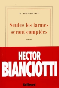 Seules les larmes seront comptées - HectorBianciotti