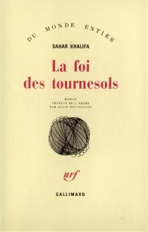 La foi des tournesols - SaharKhalifa