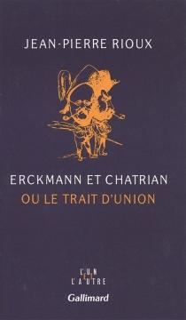 Erckmann et Chatrian ou le Trait d'union - Jean-PierreRioux