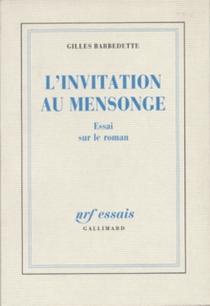 L'Invitation au mensonge : essai sur le roman - GillesBarbedette