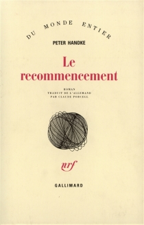 Le recommencement - Peter Handke