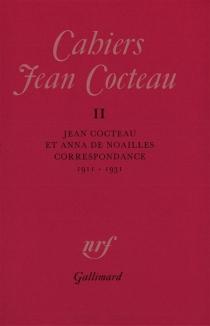 Jean Cocteau et Anna de Noailles : correspondance : 1911-1931 - JeanCocteau