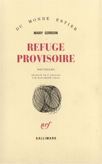 Refuge provisoire - Mary Gordon
