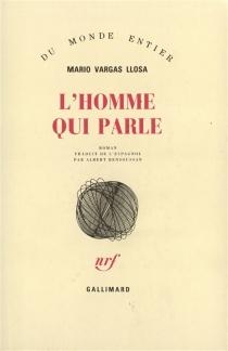 L'Homme qui parle - MarioVargas Llosa