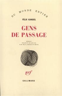Gens de passage : le livre des pérégrinations - FélixKandel