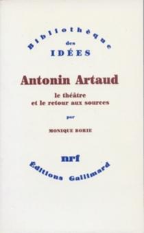 Antonin Artaud, le théâtre et le retour aux sources : une approche anthropologique - MoniqueBorie