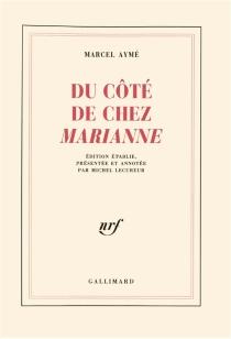 Du côté de chez Marianne : chroniques 1933-1937 - MarcelAymé