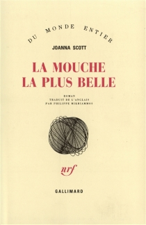 La mouche la plus belle - Joanna Scott