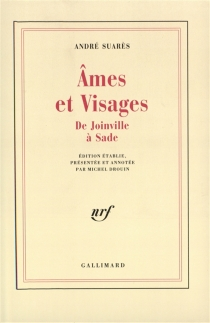 Ames et visages : XIIIe-XVIIIe siècle - AndréSuarès