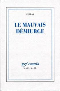 Le Mauvais démiurge - EmilCioran
