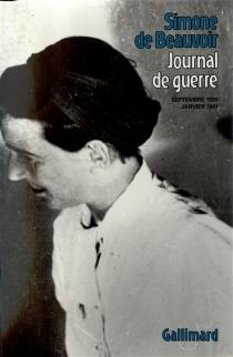 Journal de guerre : septembre 1939-janvier 1941 - Simone deBeauvoir