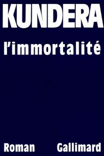 L'immortalité - MilanKundera