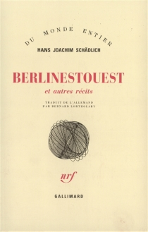Berlinestouest : et autre récits - Hans JoachimSchädlich