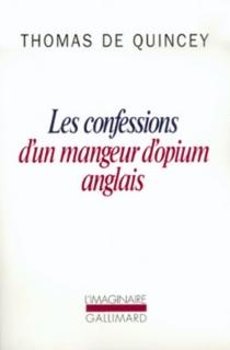 Confessions d'un mangeur d'opium anglais| Suspiria de profundis| La Malle-poste anglaise - ThomasDe Quincey