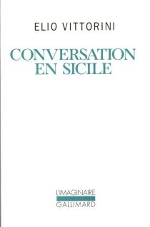Conversation en Sicile - ElioVittorini