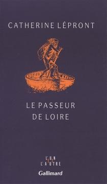 Le passeur de Loire - CatherineLépront
