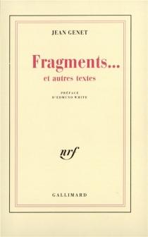 Fragments... : et autres textes - JeanGenet