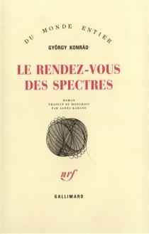 Le Rendez-vous des spectres - GyörgyKonrád