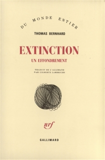 Extinction : un effondrement - Thomas Bernhard