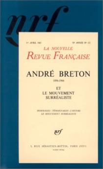 André Breton et le mouvement surréaliste - Nouvelle revue française