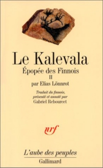 Le Kalevala : épopée des Finnois - EliasLönnrot