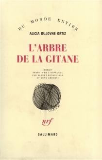 L'arbre de la Gitane - AliciaDujovne Ortiz