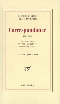 Correspondance : 1904-1914 - Alain-Fournier