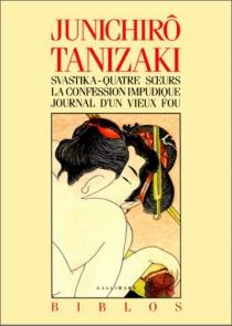 Svastika| Quatre soeurs| La confession impudique - Jun'ichiroTanizaki
