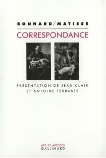 Bonnard-Matisse : correspondance 1925-1946 - PierreBonnard