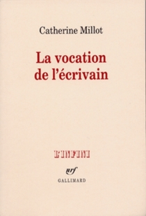 La Vocation de l'écrivain - Catherine Millot
