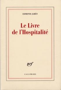Le Livre de l'hospitalité - EdmondJabès