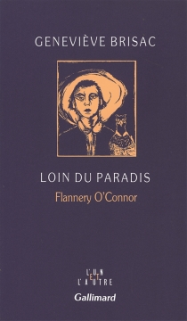 Loin du paradis : Flannery O'Connor - Geneviève Brisac