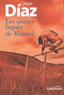 Les quatre fugues de Manuel - JesúsDíaz