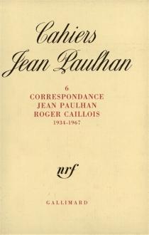 Correspondance Jean Paulhan-Roger Caillois - RogerCaillois